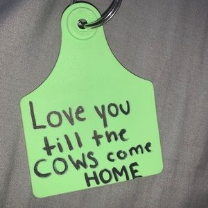 """""""Love you till the cows come home"""" cowtag keychain"""